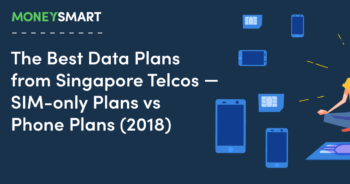 The Best Data Plans from Singapore Telcos - SIM-only Plans vs Phone Plans 2018