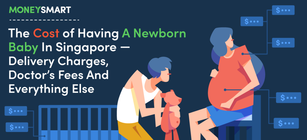 MoneySmart: The Cost of Having a Newborn Baby in Singapore -- Delivery Charges, Doctor's Fees and Everything Else