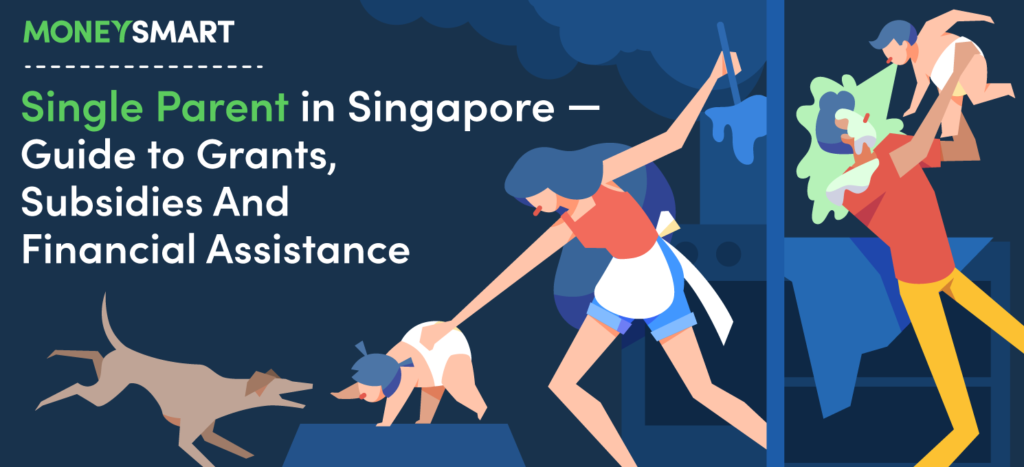 Single Parent in Singapore – Guide to Grants, Subsidies And Financial Assistance