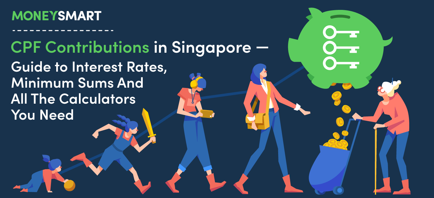 CPF Contributions in Singapore, the Guide to Interest Rates, Minimum Sums and all the calculators you need