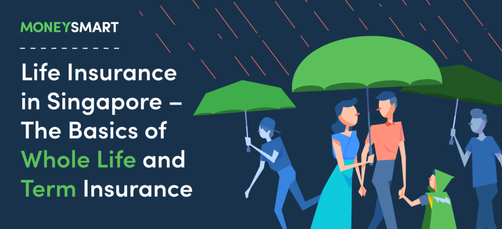 Whole Life and Term Insurance Singapore