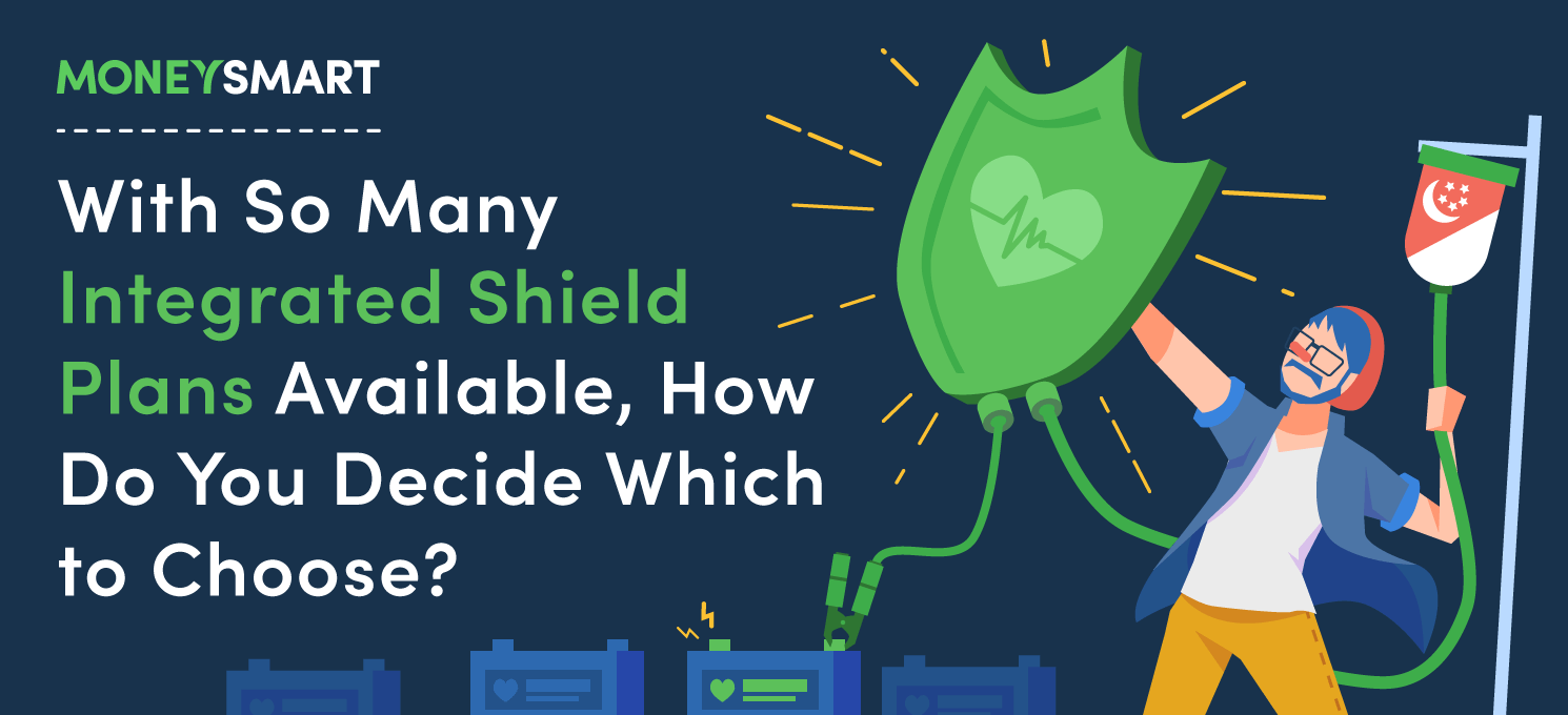 How to choose an Integrated Shield Plan