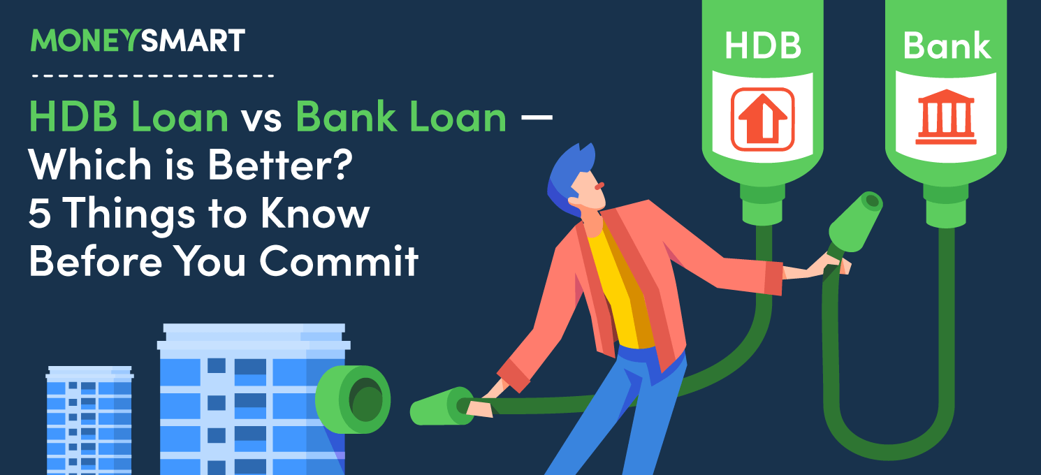 HDB Loans vs Bank Loan -- Which is Better?