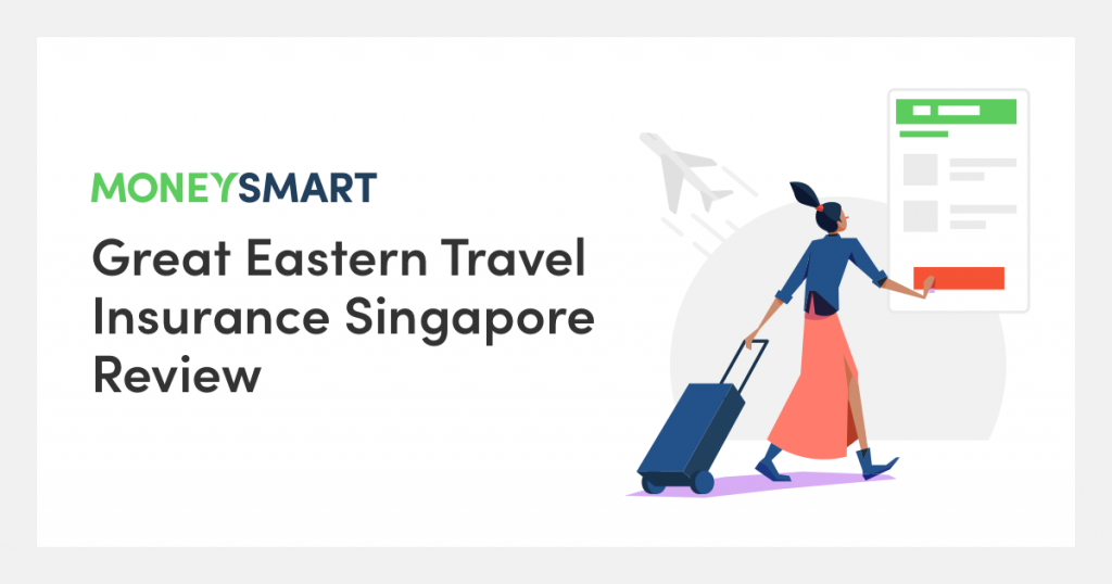 Great Eastern Travel Insurance Review