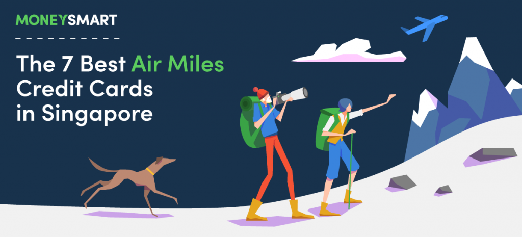 The 7 Best Air Miles Credit Cards in Singapore (2020)