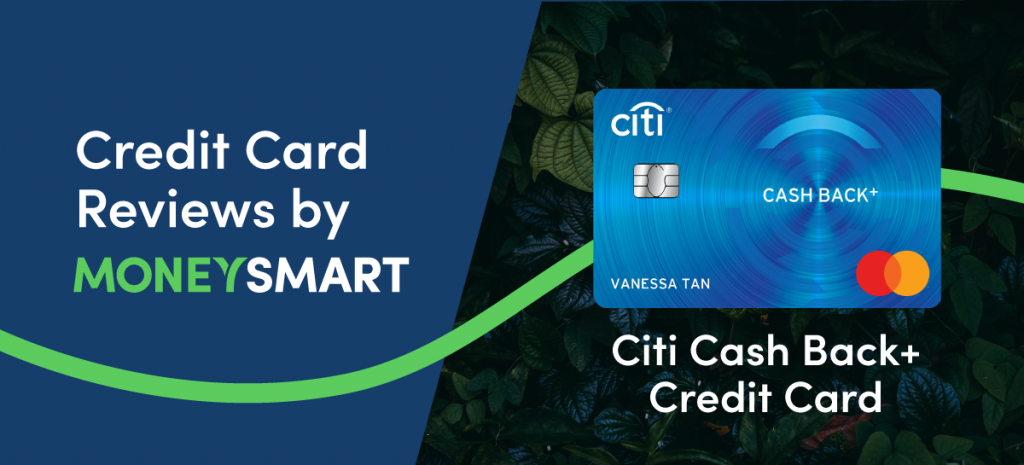 Citibank Cash Back+ Credit Card – MoneySmart Review (2020)