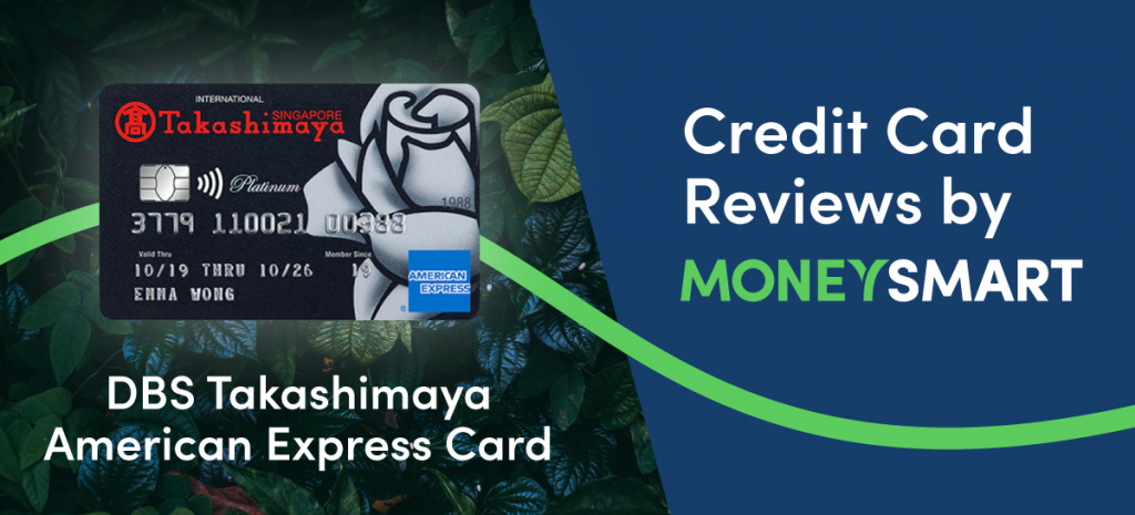 DBS Takashimaya American Express Card gives rebates when you shop at Takashimaya